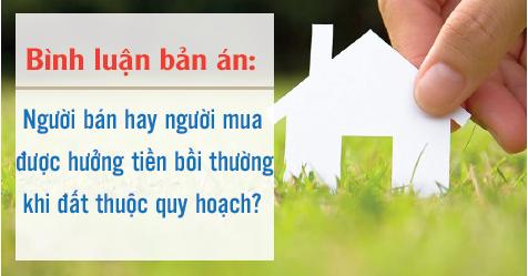 Người bán hay người mua được hưởng tiền bồi thường khi đất thuộc quy hoạch?