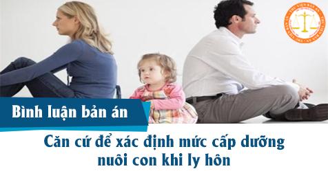 Căn cứ để xác định mức cấp dưỡng nuôi con khi ly hôn