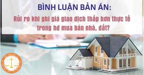 Rủi ro khi ghi giá giao dịch thấp hơn thực tế trong hợp đồng mua bán nhà, đất?