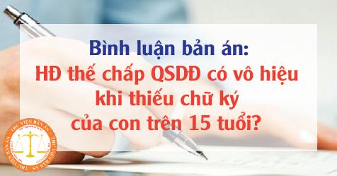 Hợp đồng thế chấp QSD đất có vô hiệu khi thiếu chữ ký của con trên 15 tuổi?