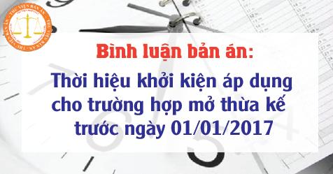 Thời hiệu khởi kiện áp dụng cho trường hợp mở thừa kế trước ngày 01/01/2017