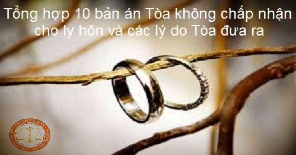 Tổng hợp 10 bản án Tòa không chấp nhận cho ly hôn và các lý do Tòa đưa ra
