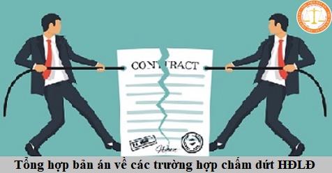 Tổng hợp bản án vềcác trường hợp chấm dứt hợp đồng lao động