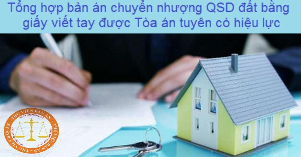 Tổng hợp bản án chuyển nhượng QSD đất bằng giấy viết tay được Tòa án tuyên có hiệu lực