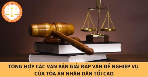 Tổng hợp 23 văn bản giải đáp vấn đề nghiệp vụ của Tòa án nhân dân tối cao