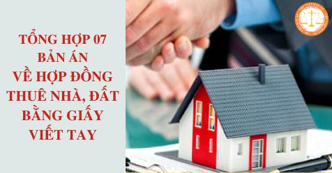 Tổng hợp 07 bản án về hợp đồng thuê nhà, đất bằng giấy viết tay