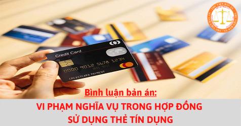Vi phạm nghĩa vụ trong hợp đồng sử dụng thẻ tín dụng