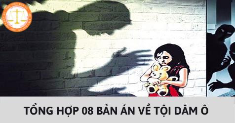 Tổng hợp 08 bản án về tội dâm ô