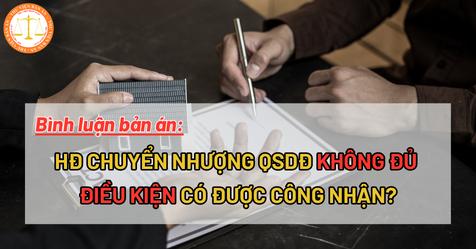 HĐ chuyển nhượng QSDĐ không đủ điều kiện có được công nhận?