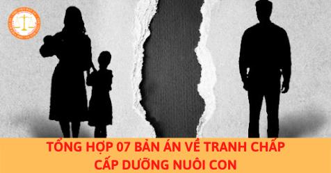 Tổng hợp 07 bản án về tranh chấp cấp dưỡng nuôi con