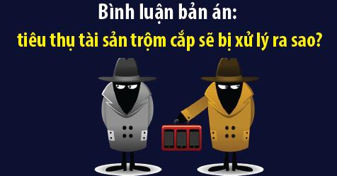 Tiêu thụ tài sản trộm cắp sẽ bị xử lý ra sao?
