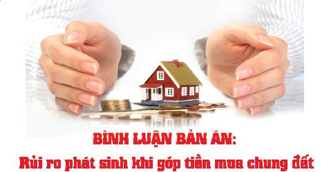 Rủi ro phát sinh khi góp tiền mua chung đất