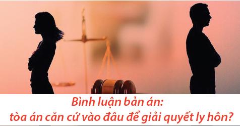 Tòa án căn cứ vào đâu để giải quyết ly hôn?