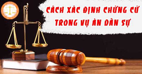 Cách xác định chứng cứ trong vụ án dân sự