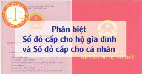 Phân biệt Sổ đỏ cấp cho hộ gia đình và Sổ đỏ cấp cho cá nhân
