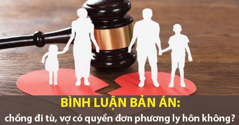 Chồng đi tù, vợ có quyền đơn phương ly hôn không?