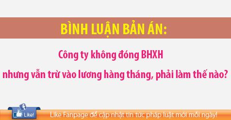 Công ty không đóng BHXH nhưng vẫn trừ vào lương hàng tháng, phải làm thế nào?